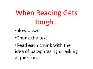 When Reading Gets Tough…
