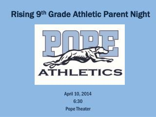 Rising 9 th  Grade Athletic Parent Night