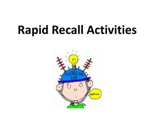 Rapid Recall Activities