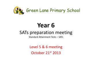 Year 6 SATs preparation meeting Standard Attainment Tests – SATs