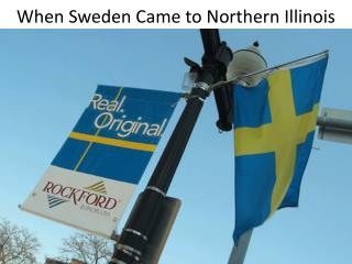 When Sweden Came to Northern Illinois