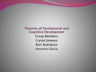 Theories of Psychosocial and  Cognitive Development