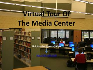 Virtual Tour Of  The Media Center