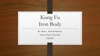 Kung  F u  Iron Body