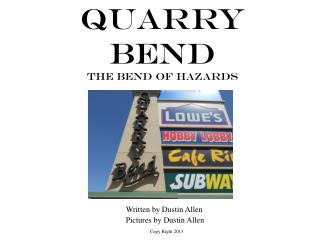 Quarry Bend The Bend of Hazards