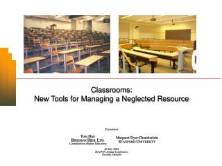 Classrooms: New Tools for Managing a Neglected Resource