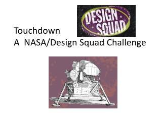 Touchdown A  NASA/Design Squad Challenge