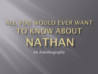 All You Would Ever Want to Know About NATHAN