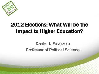 2012 Elections: What Will be the Impact to Higher Education?