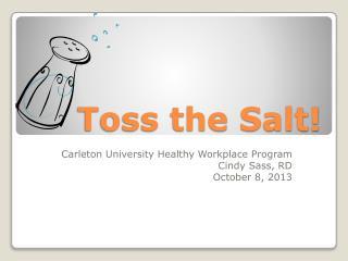 Toss the Salt!