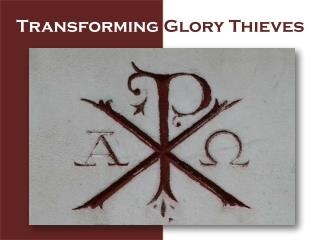 Transforming  Glory Thieves