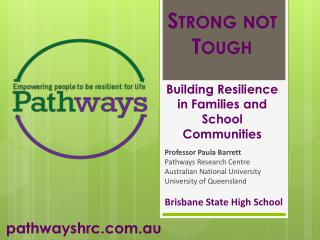 Strong  not  Tough Building  Resilience in Families and School Communities