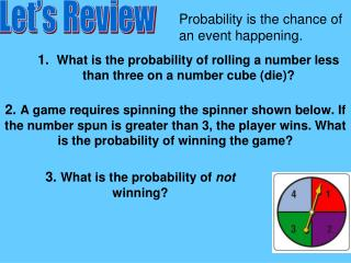 1.   What  is the probability of rolling a number less than three on a number cube ( die )?