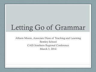 Letting Go of Grammar