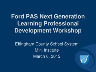 Ford PAS Next Generation Learning Professional Development Workshop