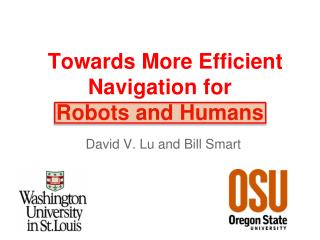 Towards More Efficient Navigation for Robots and Humans