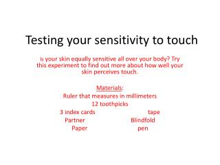 Testing your sensitivity to touch