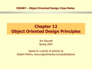 Chapter 12 Object Oriented Design Principles