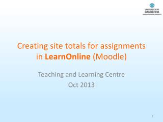 Creating site totals for assignments in  LearnOnline  (Moodle)