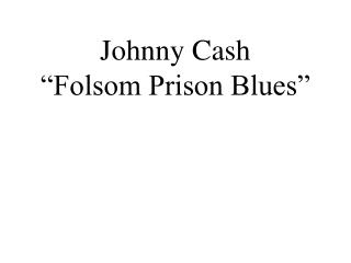 "Johnny Cash ""Folsom Prison Blues"""