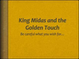King Midas and the Golden Touch