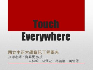 Touch Everywhere