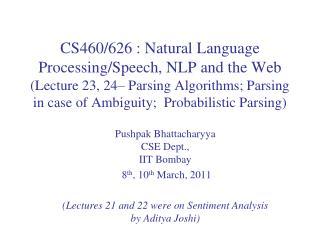 Pushpak Bhattacharyya CSE Dept.,  IIT  Bombay  8 th , 10 th  March , 2011