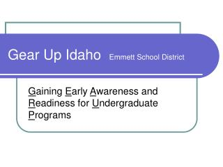 Gear Up Idaho  Emmett School District