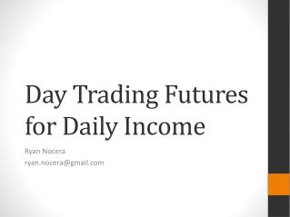 Day Trading Futures for Daily Income