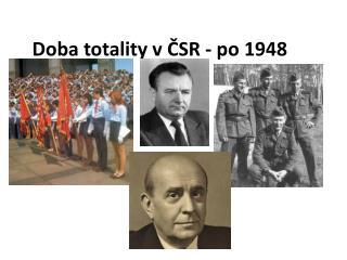 Doba totality v�?SR - po 1948