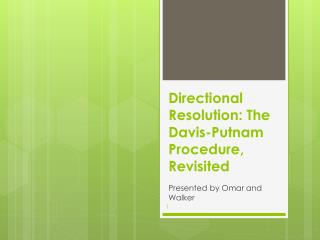 Directional Resolution: The Davis-Putnam Procedure, Revisited