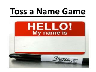 Toss a Name Game