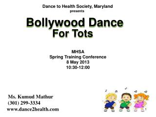 Ms. Kumud Mathur  ( 301)  299-3334 dance2health