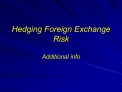 Hedging Foreign Exchange  Risk