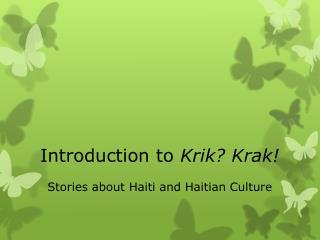 Introduction to  Krik? Krak!