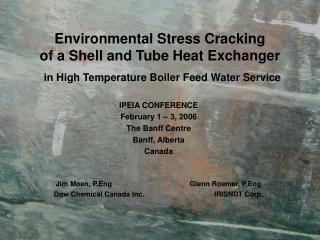 Environmental Stress Cracking  of a Shell and Tube Heat Exchanger  in High Temperature Boiler Feed Water Service
