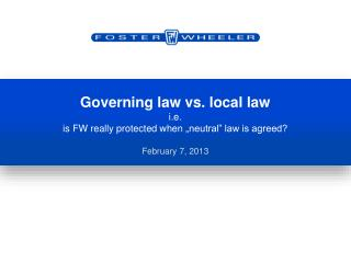 "Governing law vs. local law i.e. is FW really protected when ""neutral"" law is agreed?"