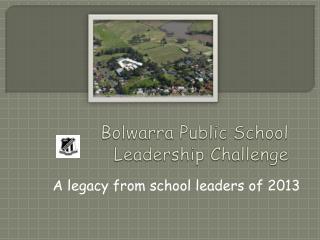 Bolwarra Public School  Leadership Challenge
