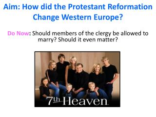 Aim: How did the Protestant Reformation Change Western Europe?