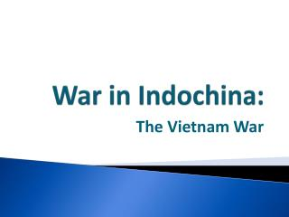 War in Indochina: