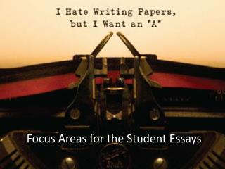 Focus Areas for the Student Essays
