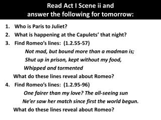 Read Act I Scene ii and  answer the following for tomorrow: