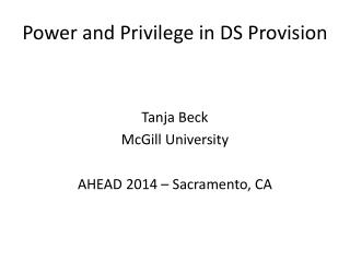 Power and Privilege in DS Provision