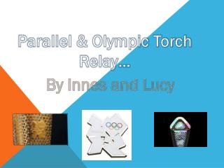 Parallel & Olympic Torch Relay�