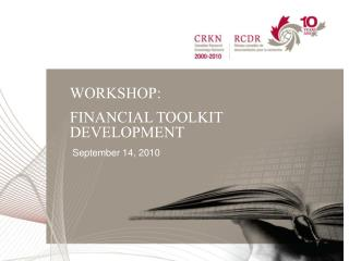 WORKSHOP:  FINANCIAL  TOOLKIT DEVELOPMENT  September 14, 2010