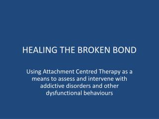 HEALING THE BROKEN BOND