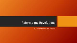 Reforms and Revolutions