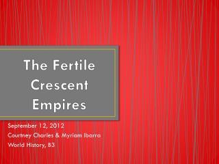 The Fertile Crescent  Empires