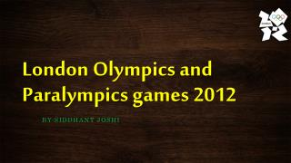 London Olympics and Paralympics games 2012