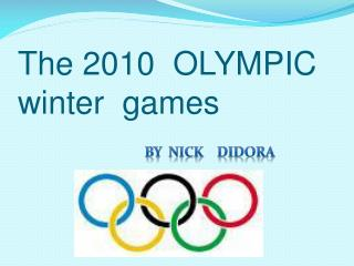 The 2010  OLYMPIC   winter  games